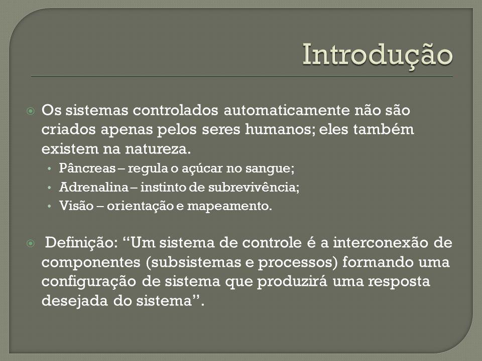 Os sistemas controlados automaticamente não são criados apenas pelos seres humanos; eles também existem na natureza. Pâncreas – regula o açúcar no san