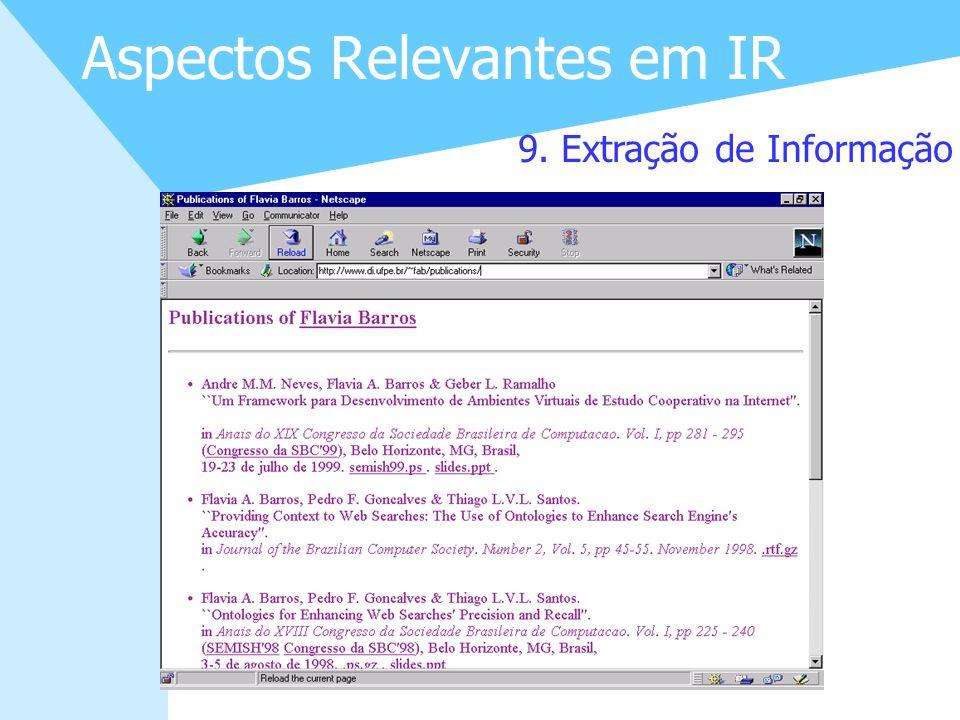 21 Aspectos Relevantes em IR 9. Extração de Informação