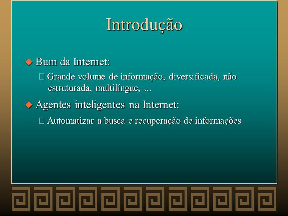 Motivação u Rápido crescimento do volume de informações disponível na Internet u Dificuldade em localizar documentos relevantes v Alto consumo de temp