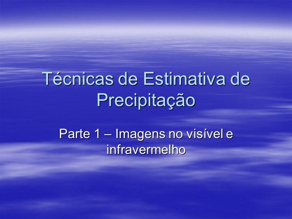 Técnicas de Estimativa de Precipitação Parte 1 – Imagens no visível e infravermelho