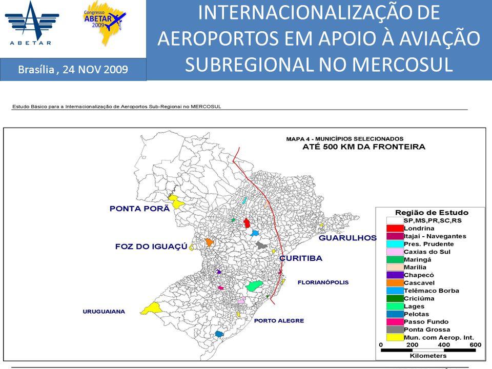 INTERNACIONALIZAÇÃO DE AEROPORTOS EM APOIO À AVIAÇÃO SUBREGIONAL NO MERCOSUL Brasília, 24 NOV 2009