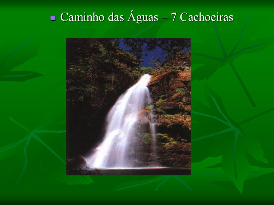 Caminho das Águas – 7 Cachoeiras Caminho das Águas – 7 Cachoeiras