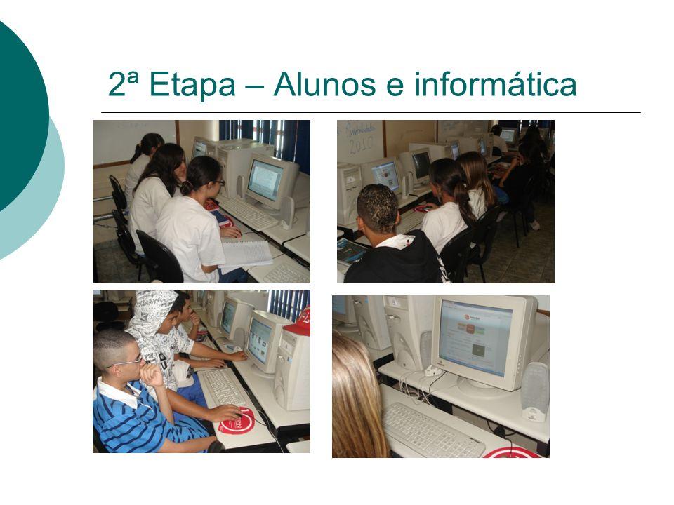 2ª Etapa – Alunos e informática