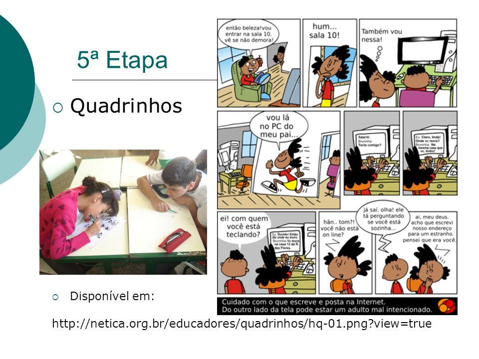 5ª Etapa Quadrinhos Disponível em: http://netica.org.br/educadores/quadrinhos/hq-01.png?view=true