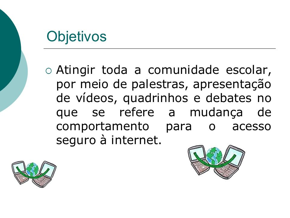 2 ª Etapa – Alunos e informática Aulas de informática – Ensino Fundamental II Objetivo: Pesquisar e produzir texto com ilustrações sobre ciberbullying.