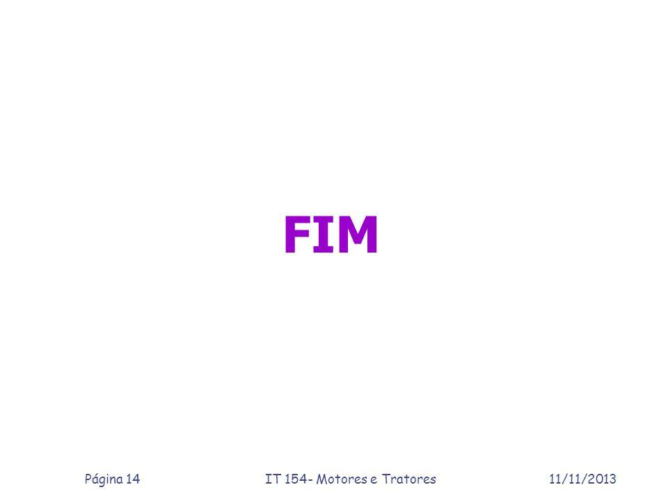 FIM 11/11/2013Página 14IT 154- Motores e Tratores