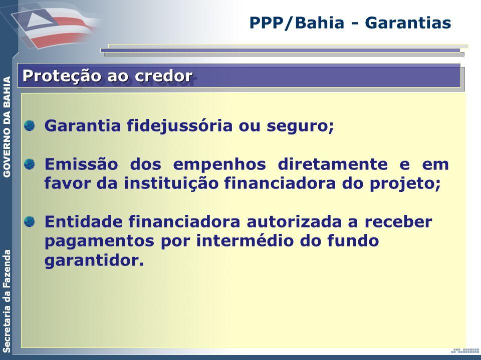 Secretaria da Fazenda Proteção ao credor Garantia fidejussória ou seguro; Emissão dos empenhos diretamente e em favor da instituição financiadora do p