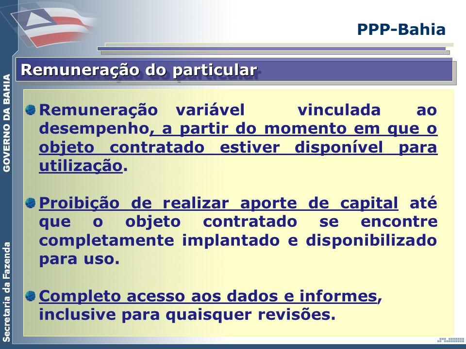 Secretaria da Fazenda PPP-Bahia Remuneração do particular Remuneração variável vinculada ao desempenho, a partir do momento em que o objeto contratado