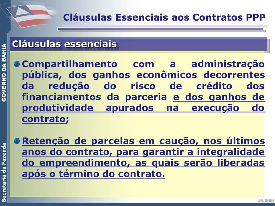 Secretaria da Fazenda Cláusulas Essenciais aos Contratos PPP Cláusulas essenciais Compartilhamento com a administração pública, dos ganhos econômicos