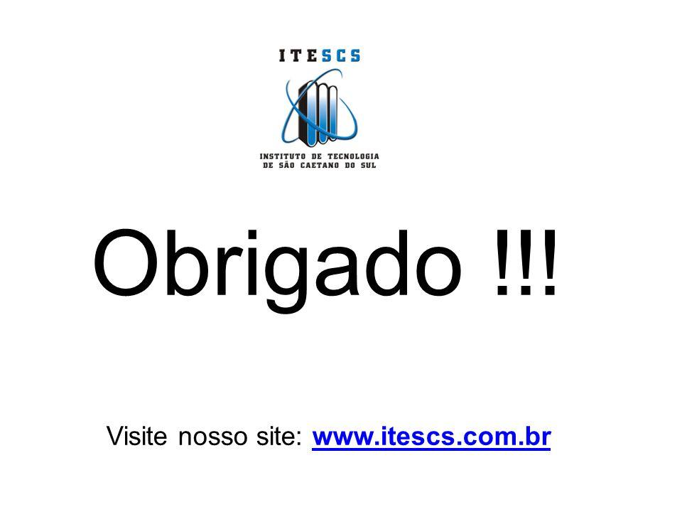 Obrigado !!! Visite nosso site: www.itescs.com.br