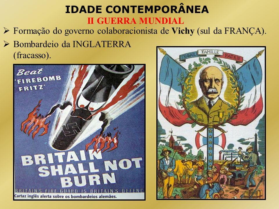 IDADE CONTEMPORÂNEA II GUERRA MUNDIAL Invasão da URSS (1941) rompendo acordo de não agressão (minérios, petróleo, cereais).