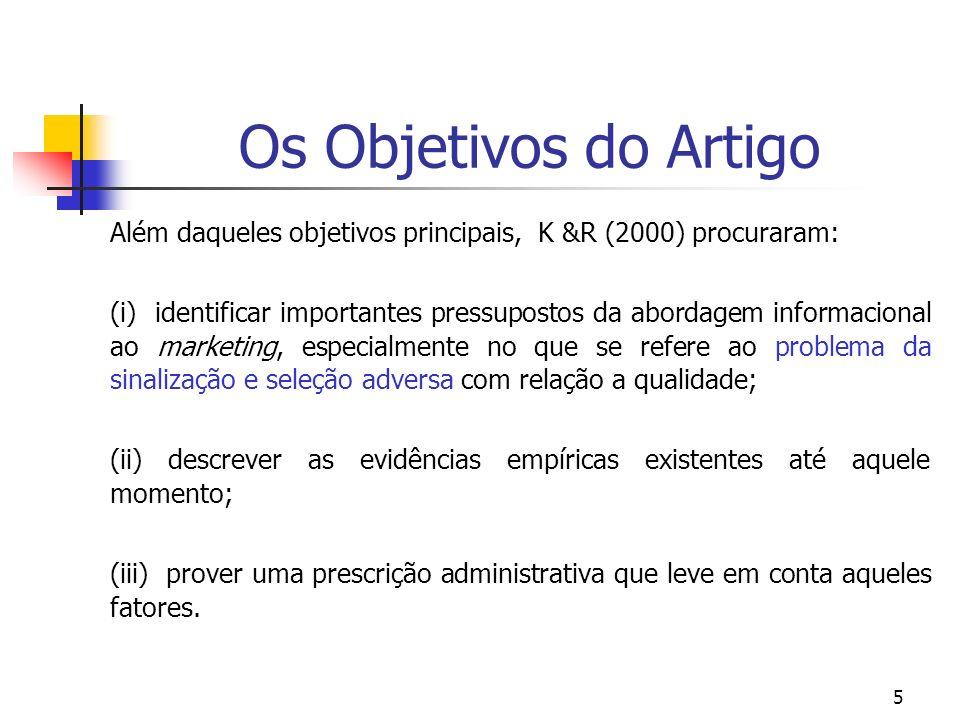 5 Os Objetivos do Artigo Além daqueles objetivos principais, K &R (2000) procuraram: (i) identificar importantes pressupostos da abordagem informacion