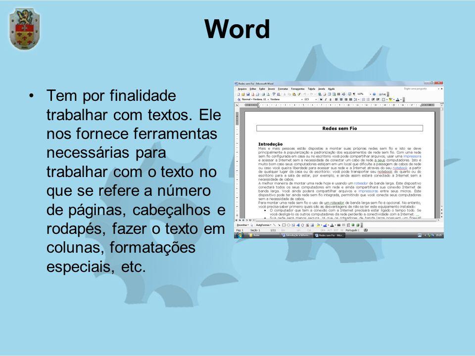 Word Tem por finalidade trabalhar com textos.