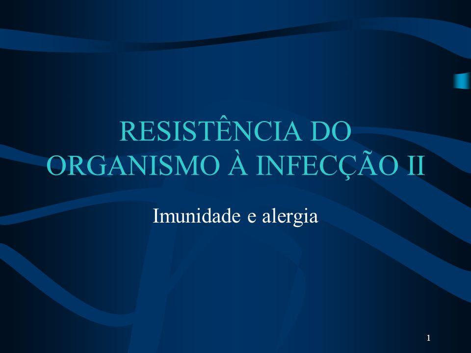1 RESISTÊNCIA DO ORGANISMO À INFECÇÃO II Imunidade e alergia