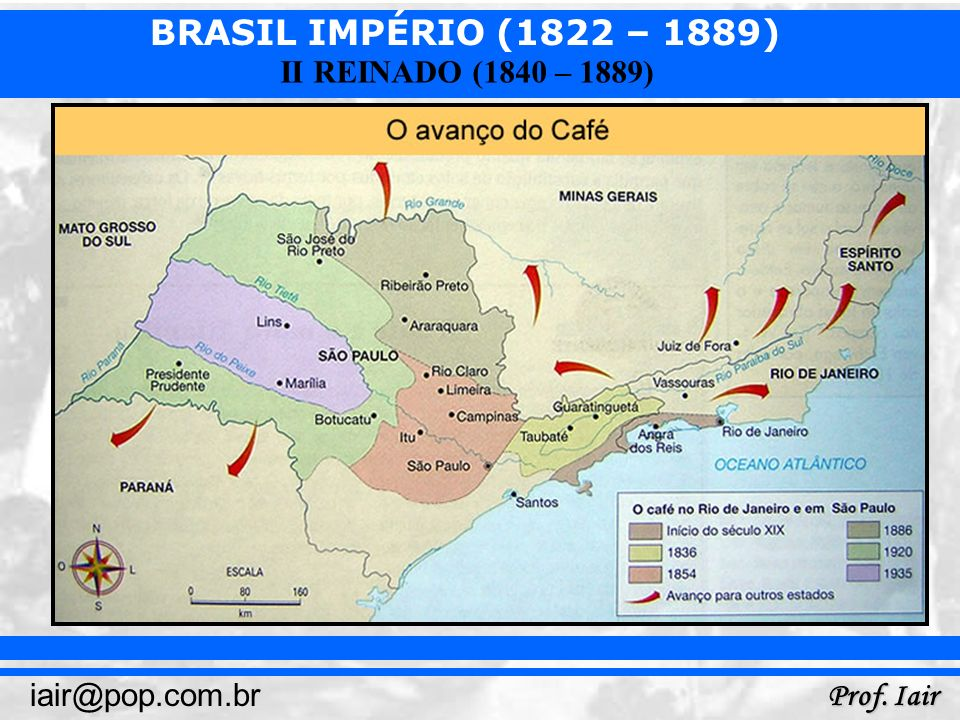 BRASIL IMPÉRIO (1822 – 1889) Prof. Iair iair@pop.com.br II REINADO (1840 – 1889)