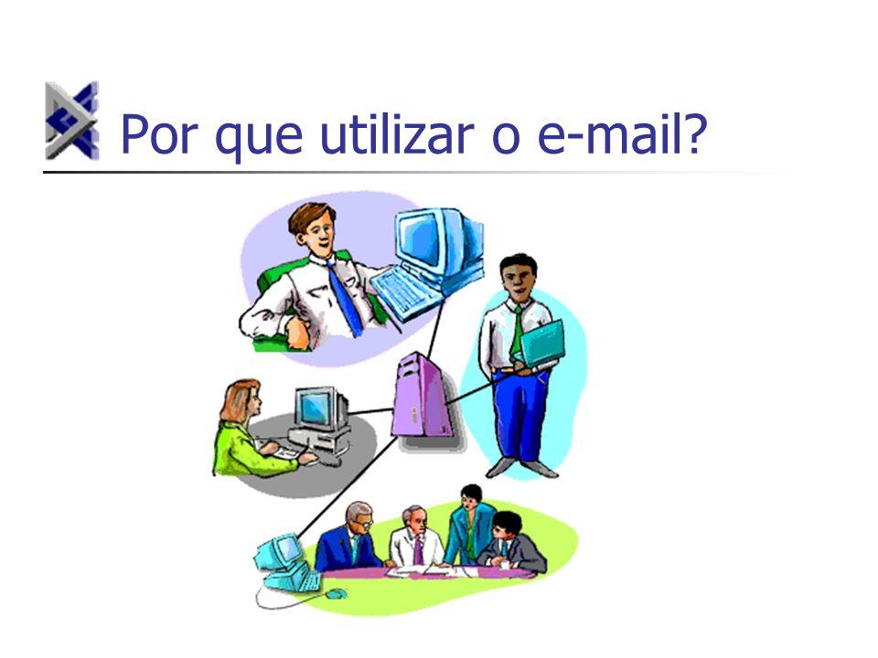Por que utilizar o e-mail?