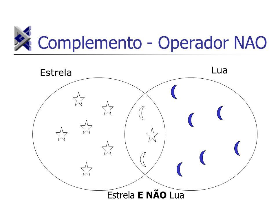 Complemento - Operador NAO Estrela Lua Estrela E NÃO Lua
