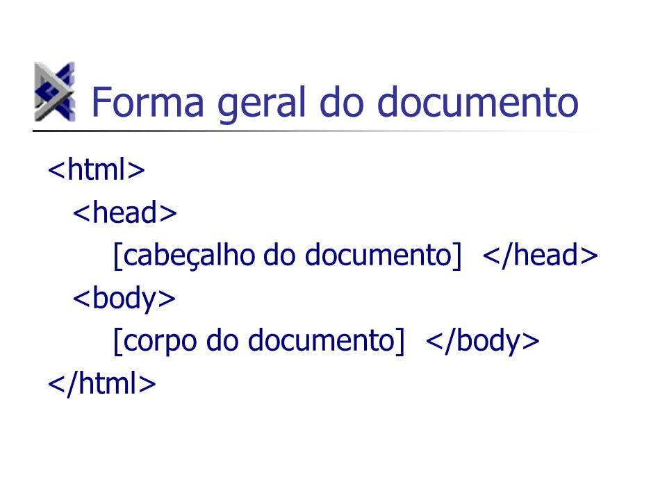 Forma geral do documento [cabeçalho do documento] [corpo do documento]