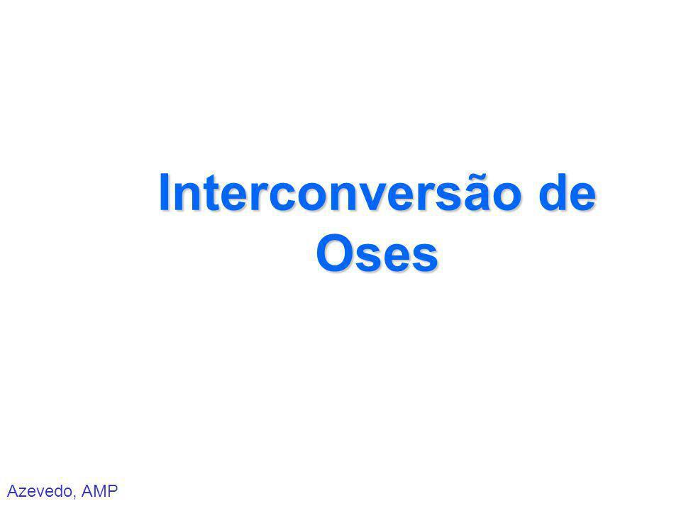 Azevedo, AMP Interconversão de Oses