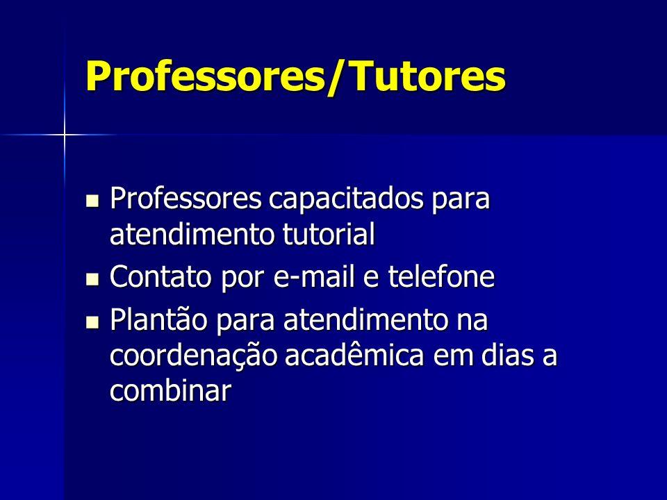 Professores/Tutores Professores capacitados para atendimento tutorial Professores capacitados para atendimento tutorial Contato por e-mail e telefone