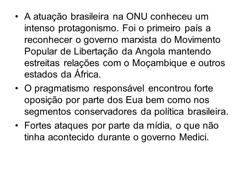 A atuação brasileira na ONU conheceu um intenso protagonismo. Foi o primeiro país a reconhecer o governo marxista do Movimento Popular de Libertação d