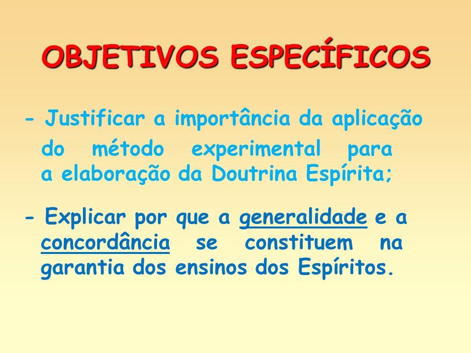 A Doutrina Espírita não estabeleceu nenhuma teoria preconcebida.