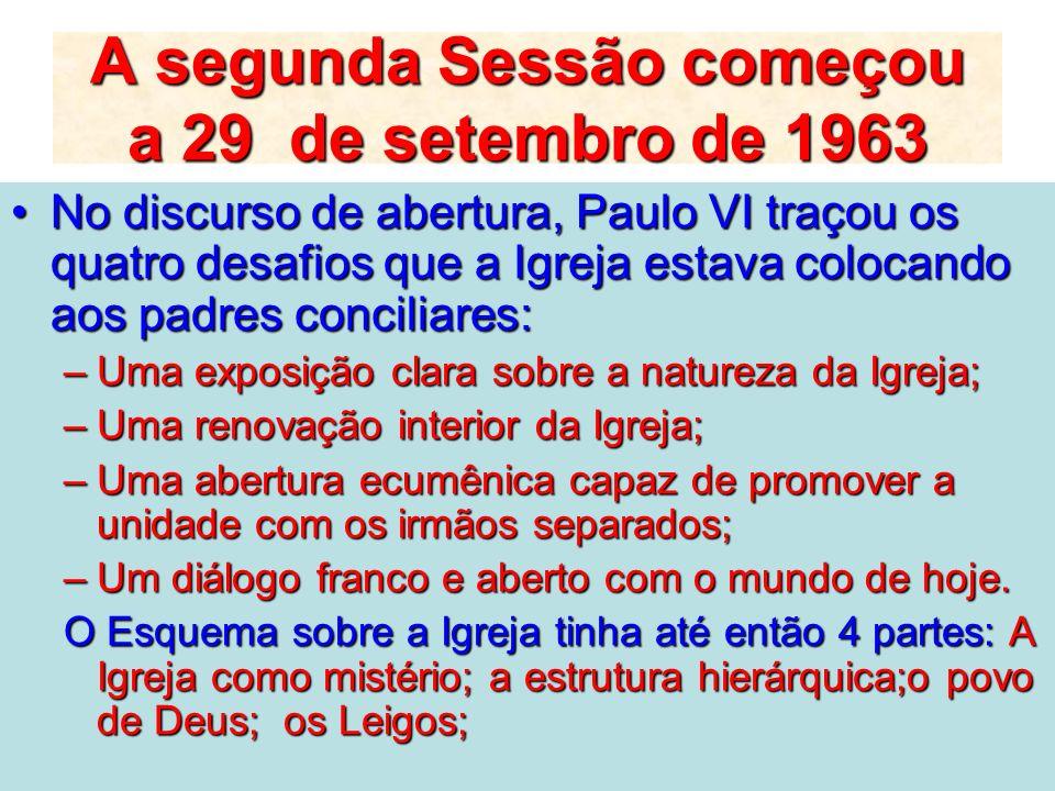 A segunda Sessão começou a 29 de setembro de 1963 No discurso de abertura, Paulo VI traçou os quatro desafios que a Igreja estava colocando aos padres