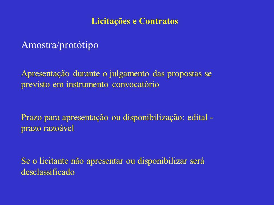 Licitações e Contratos Amostra/protótipo Apresentação durante o julgamento das propostas se previsto em instrumento convocatório Prazo para apresentaç