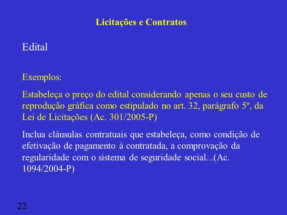 Licitações e Contratos Edital Exemplos: Estabeleça o preço do edital considerando apenas o seu custo de reprodução gráfica como estipulado no art. 32,