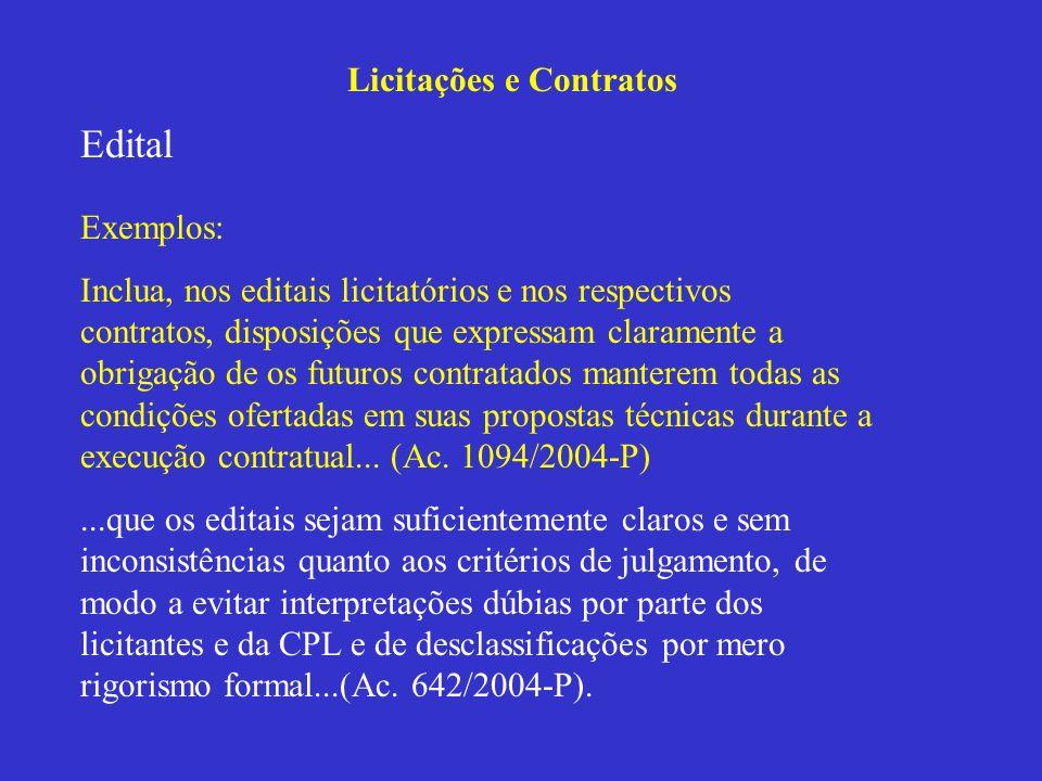 Licitações e Contratos Edital Exemplos: Inclua, nos editais licitatórios e nos respectivos contratos, disposições que expressam claramente a obrigação
