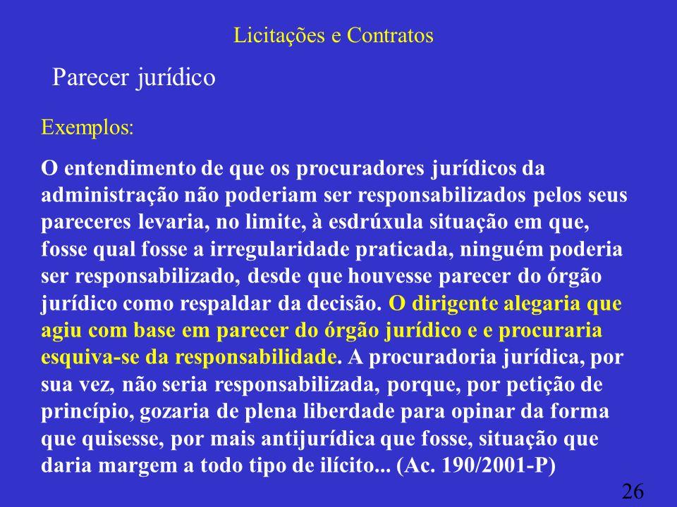 Licitações e Contratos Parecer jurídico Exemplos: O entendimento de que os procuradores jurídicos da administração não poderiam ser responsabilizados