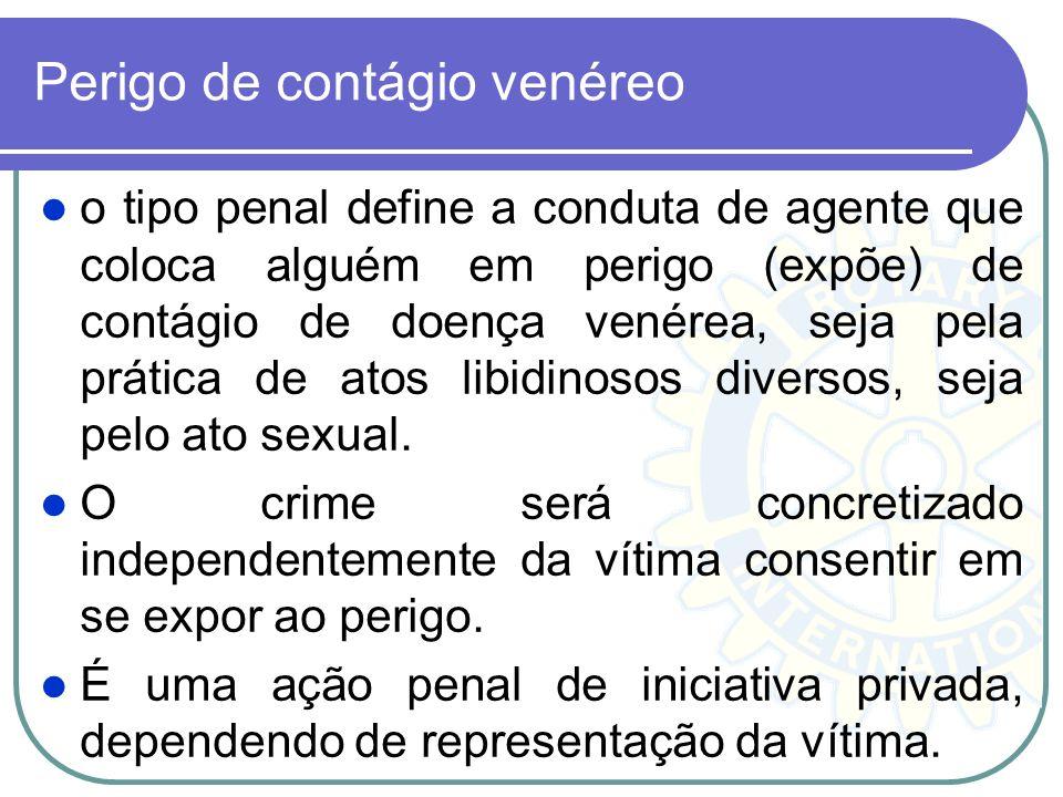Perigo de contágio venéreo o tipo penal define a conduta de agente que coloca alguém em perigo (expõe) de contágio de doença venérea, seja pela prátic