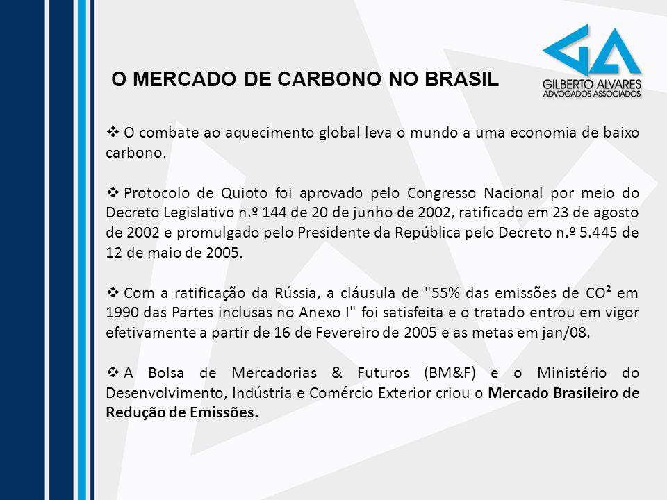 O MERCADO DE CARBONO NO BRASIL O combate ao aquecimento global leva o mundo a uma economia de baixo carbono. Protocolo de Quioto foi aprovado pelo Con