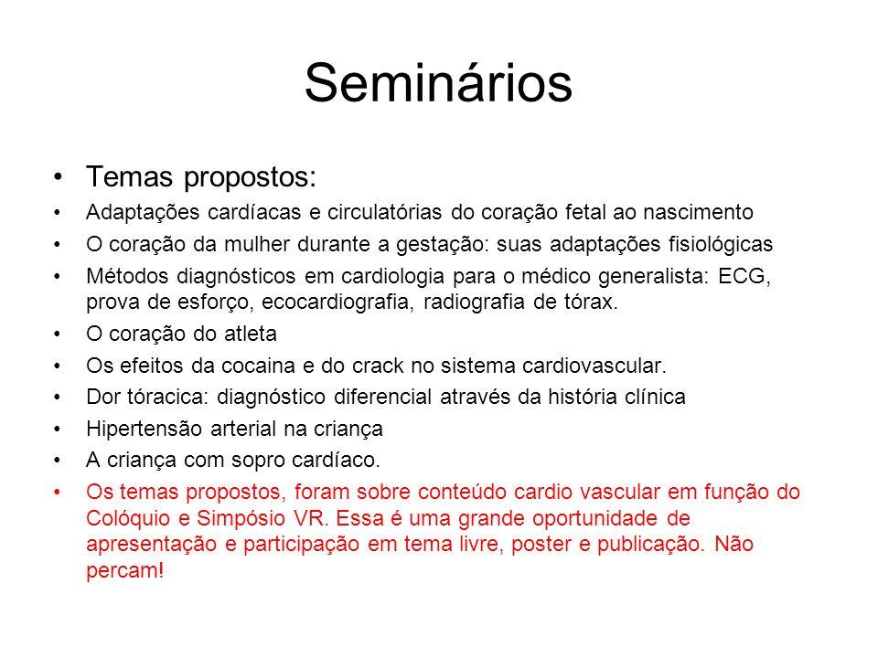 Seminários Temas propostos: Adaptações cardíacas e circulatórias do coração fetal ao nascimento O coração da mulher durante a gestação: suas adaptaçõe
