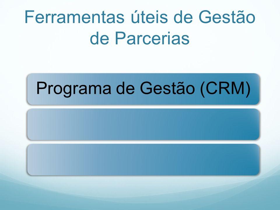 Ferramentas úteis de Gestão de Parcerias Programa de Gestão (CRM)