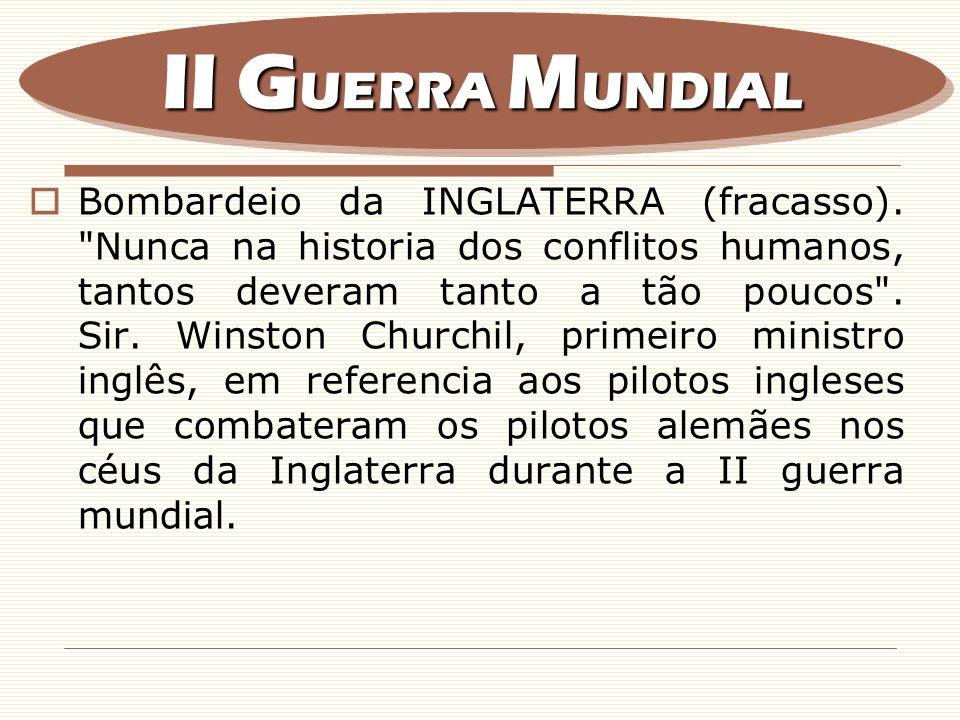 Bombardeio da INGLATERRA (fracasso).