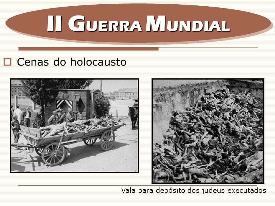 Cenas do holocausto II G UERRA M UNDIAL Vala para depósito dos judeus executados