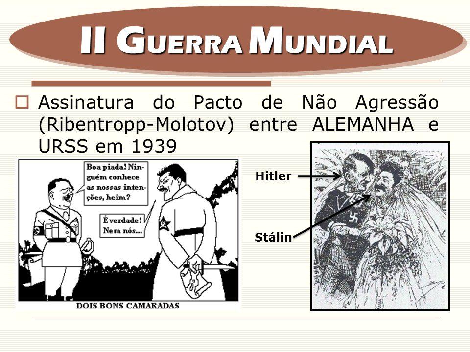 G.Invasão da POLÔNIA pela ALEMANHA em 1/9/1939 – início da 2ª Guerra Mundial. II G UERRA M UNDIAL