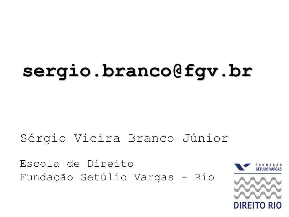 sergio.branco@fgv.br Sérgio Vieira Branco Júnior Escola de Direito Fundação Getúlio Vargas - Rio