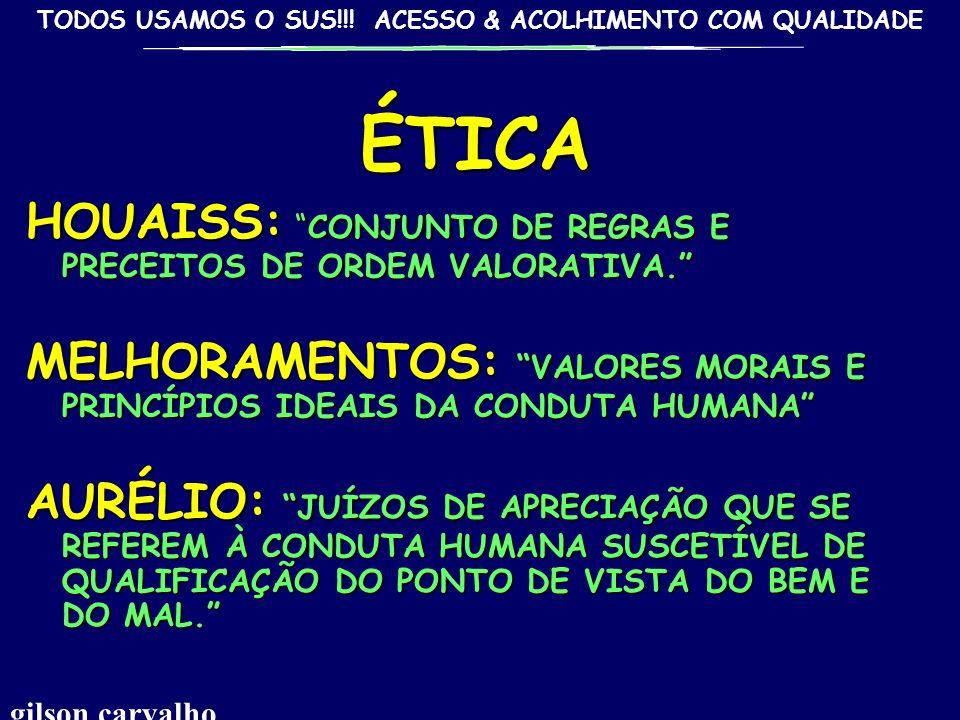 TODOS USAMOS O SUS!!! ACESSO & ACOLHIMENTO COM QUALIDADE gilson carvalho 40 ACOLHIMENTO COMO UM ATO DE ENCONTRO ENTRE SERES HUMANOS ACOLHIMENTO NO CAM