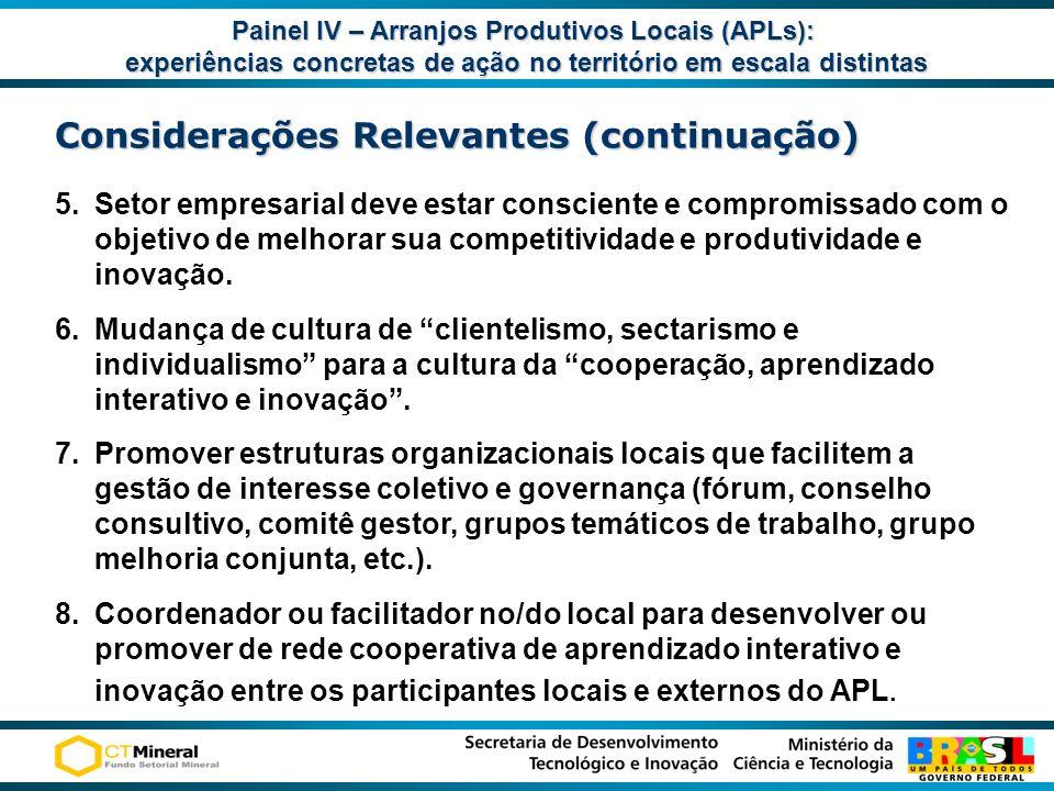 Painel IV – Arranjos Produtivos Locais (APLs): experiências concretas de ação no território em escala distintas experiências concretas de ação no terr