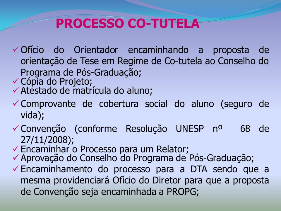 PROCESSO CO-TUTELA Ofício do Orientador encaminhando a proposta de orientação de Tese em Regime de Co-tutela ao Conselho do Programa de Pós-Graduação;