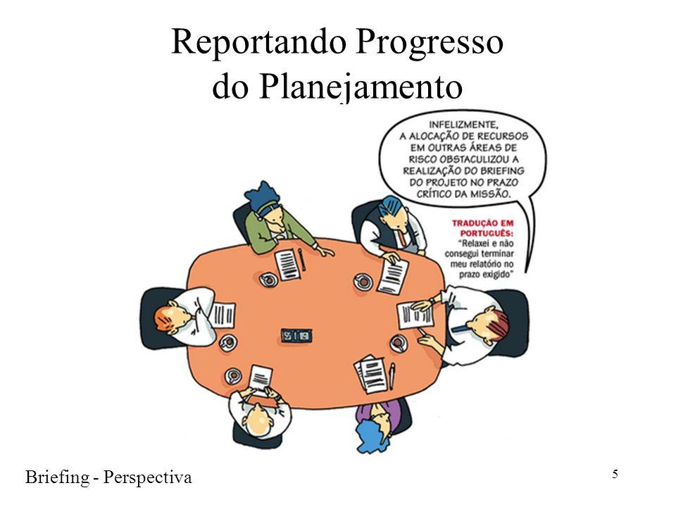 5 Reportando Progresso do Planejamento Briefing - Perspectiva