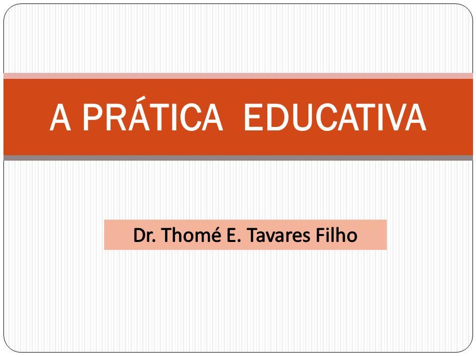 A função básica da Prática Educativa é de se criar, conservar, e de multiplicar valores.