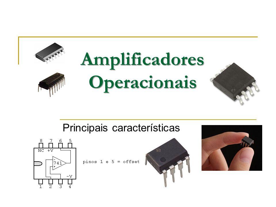 Amplificadores Operacionais Principais características