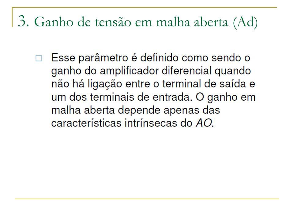 3. Ganho de tensão em malha aberta (Ad)
