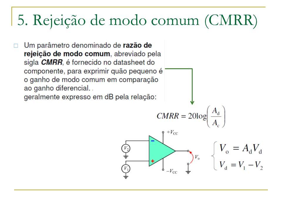 5. Rejeição de modo comum (CMRR)
