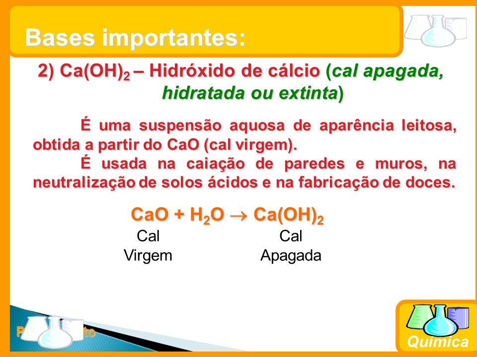 Prof. Busato Química 2) Ca(OH) 2 – Hidróxido de cálcio (cal apagada, hidratada ou extinta) É uma suspensão aquosa de aparência leitosa, obtida a parti