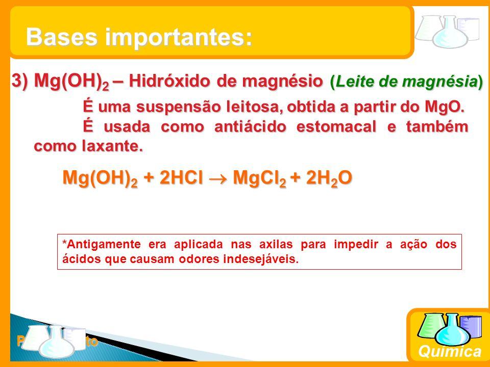 Prof. Busato Química 3) Mg(OH) 2 – Hidróxido de magnésio (Leite de magnésia) É uma suspensão leitosa, obtida a partir do MgO. É usada como antiácido e
