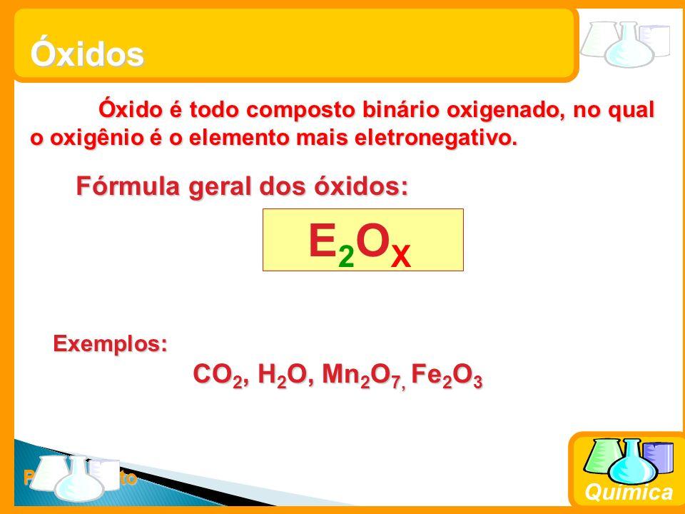 Prof. Busato Química Óxidos Óxido é todo composto binário oxigenado, no qual o oxigênio é o elemento mais eletronegativo. Fórmula geral dos óxidos: Ex